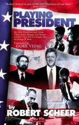 Playing President | Robert Scheer & Gore Vidal |