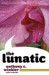 The Lunatic | Anthony C. Winkler |