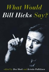 What Would Bill Hicks Say? | auteur onbekend |
