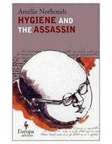 Hygiene and the Assassin | Amelie Nothomb |