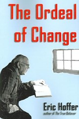 The Ordeal of Change | Eric Hoffer |