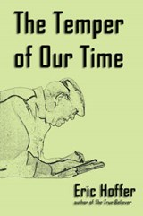 The Temper of Our Time | Eric Hoffer |