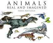 Animals Real and Imagined | Terryl Whitlatch |