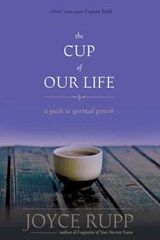 The Cup of Our Life | Rupp, Joyce, Osm |