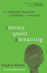 The Messy Quest for Meaning | Stephen Martin |