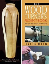 The Woodturner's Project Book | Ellis Hein |