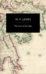 The Lure of the Map | W. P. James |