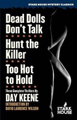 Dead Dolls Don't Talk / Hunt the Killer / Too Hot to Hold | Day Keene |