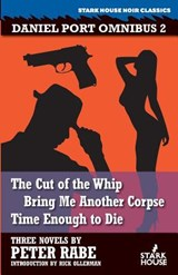The Cut of the Whip / Bring Me Another Corpse / Time Enough to Die | Peter Rabe |