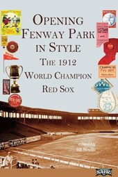 Opening Fenway Park With Style: The 1912 Champion Red Sox