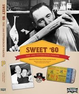 Sweet '60: The 1960 Pittsburgh Pirates | Bill Nowlin |