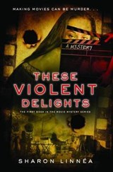 These Violent Delights | Sharon Linnea |