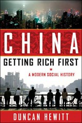 China: Getting Rich First | Duncan Hewitt |