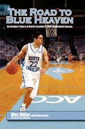 Road to Blue Heaven - An Insider`s Diary of North Carolina`s 2007 Basketball Season