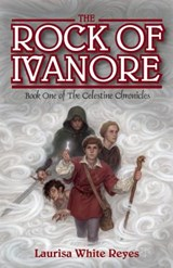 The Rock of Ivanore | Laurisa White Reyes |