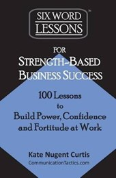 Six-Word Lessons for Strength-Based Business Success