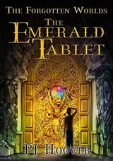 The Emerald Tablet | P. J. Hoover |