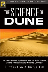 The Science of Dune | Grazier, Kevin R., Ph.D. |