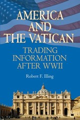 America and the Vatican | Robert F. Illing |