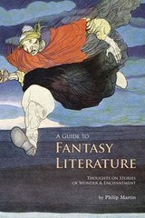 A Guide to Fantasy Literature | Philip Martin |