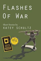 Flashes of War | Katey Schultz |
