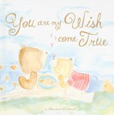 You Are My Wish Come True | Marianne Richmond |