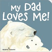 My Dad Loves Me | Marianne Richmond |