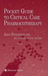 Pocket Guide to Critical Care Pharmacotherapy | John Papadopoulos |
