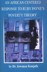 An African Centered Response to Ruby Payne's Poverty Theory | Jawanza Kunjufu |