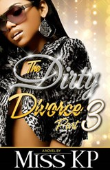 The Dirty Divorce Part | Miss Kp |
