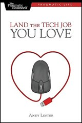 Land the Tech Job You Love | Andy Lester |