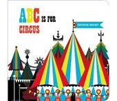 ABC Is for Circus | Patrick Hruby |