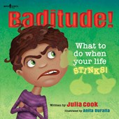 Baditude! What to Do When Life Stinks!