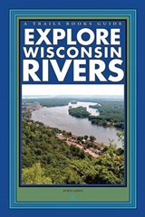 Explore Wisconsin Rivers | Doris Green |