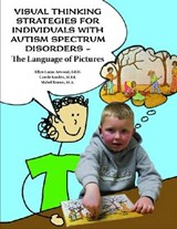 Visual Thinking Strategies for Individuals with Autism Spectrum Disorders | Ellyn Lucas Arwood |