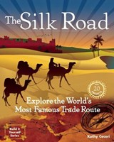 The Silk Road | Kathy Ceceri |