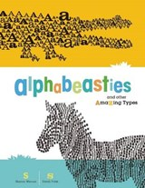 Alphabeasties and Other Amazing Types | Werner, Sharon ; Forss, Sarah |
