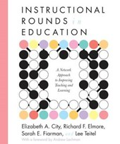 Instructional Rounds in Education | Elizabeth A.; City |