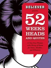 Believer Presents 52 Weeks, Heads, and Quotes