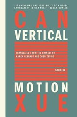 Vertical Motion | Can Xue |