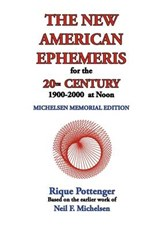 The New American Ephemeris for the 20th Century, 1900-2000 at Noon | Rique Pottenger; Neil F. Michelsen |