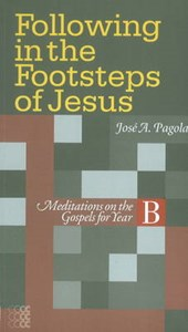 Following in the Footsteps of Jesus | Jose Antonio Pagola |