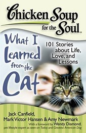 Chicken Soup for the Soul What I Learned from the Cat