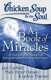 Chicken Soup for the Soul: a Book of Miracles |  |