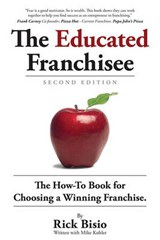 The Educated Franchisee | Bisio, Rick ; Kohler, Mike |