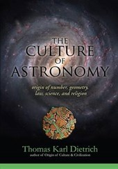 The Culture of Astronomy | Thomas Karl Dietrich |