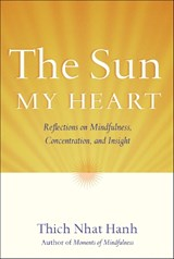 The Sun My Heart | Thich Nhat Hanh |