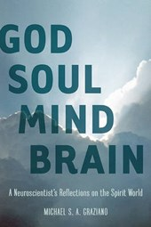 God Soul Mind Brain | Graziano, Michael S. A., Ph.D. |
