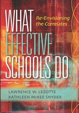 What Effective Schools Do | Lezotte, Lawrence W. ; Snyder, Kathleen Mckee |