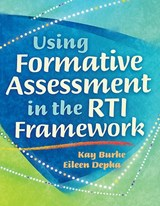Using Formative Assessment in the RTI Framework | Kay Burke |